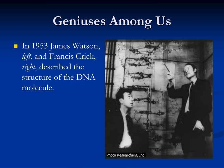 Geniuses Among Us