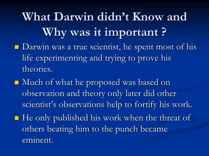 What Darwin didn't Know and