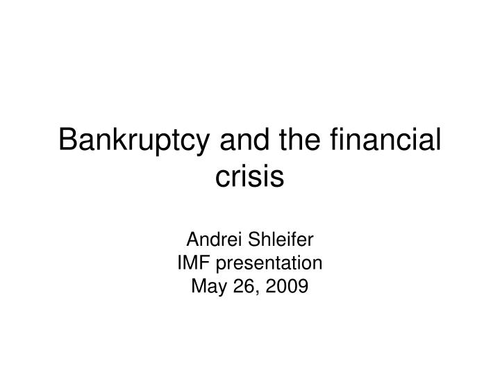 Bankruptcy and the financial crisis
