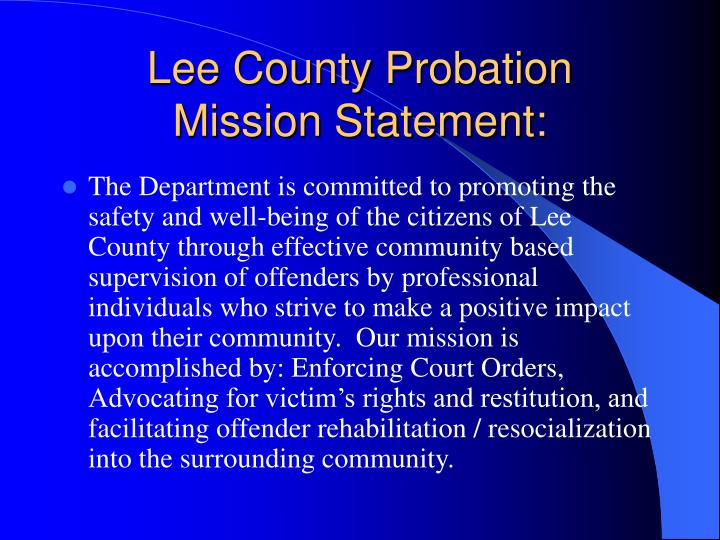 Lee County Probation  Mission Statement: