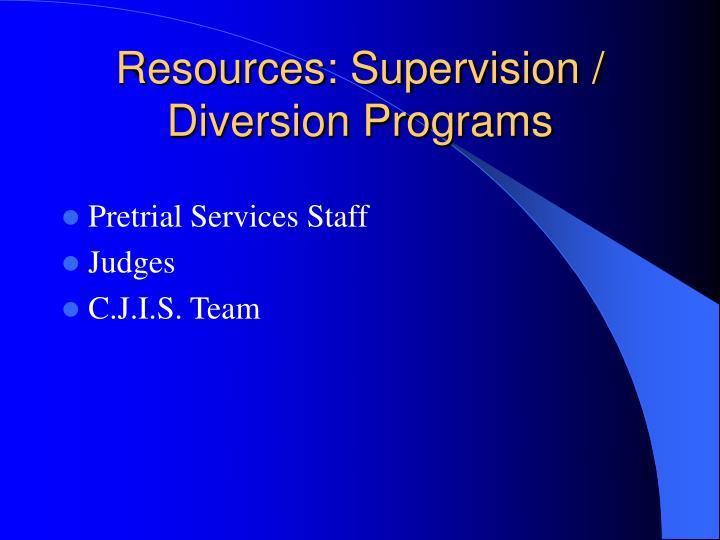 Resources: Supervision / Diversion Programs