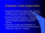 subtasks case supervision