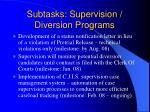 subtasks supervision diversion programs