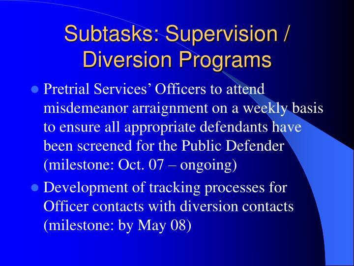 Subtasks: Supervision / Diversion Programs