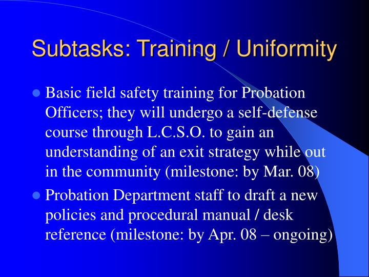 Subtasks: Training / Uniformity