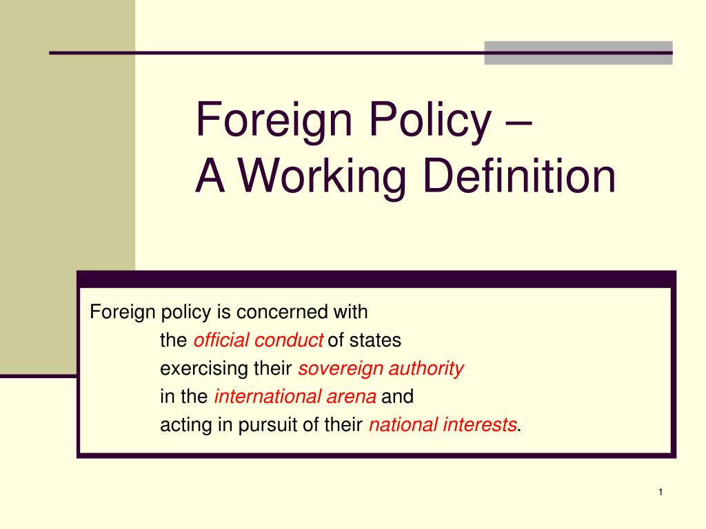 ppt - foreign policy – a working definition powerpoint presentation