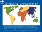participating regions 2005 07