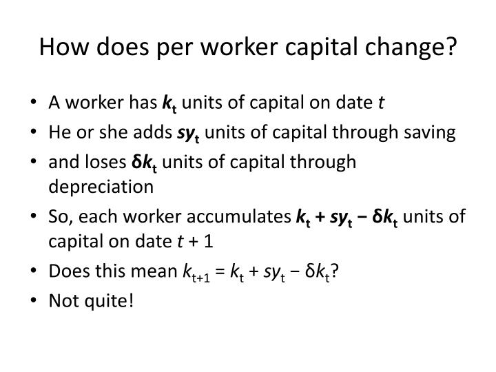 How does per worker capital change?
