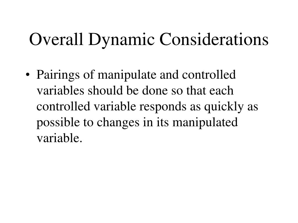 Overall Dynamic Considerations