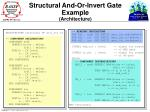 structural and or invert gate example architecture