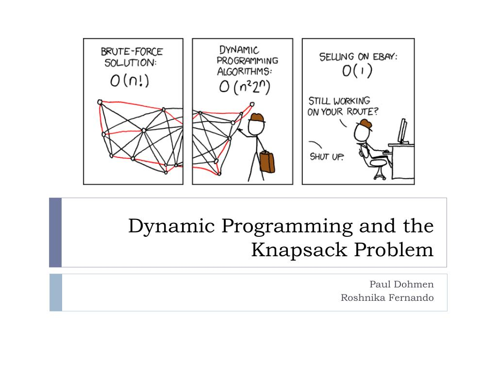 PPT - Dynamic Programming and the Knapsack Problem