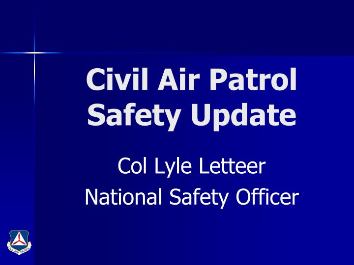 ppt civil air patrol safety update powerpoint. Black Bedroom Furniture Sets. Home Design Ideas