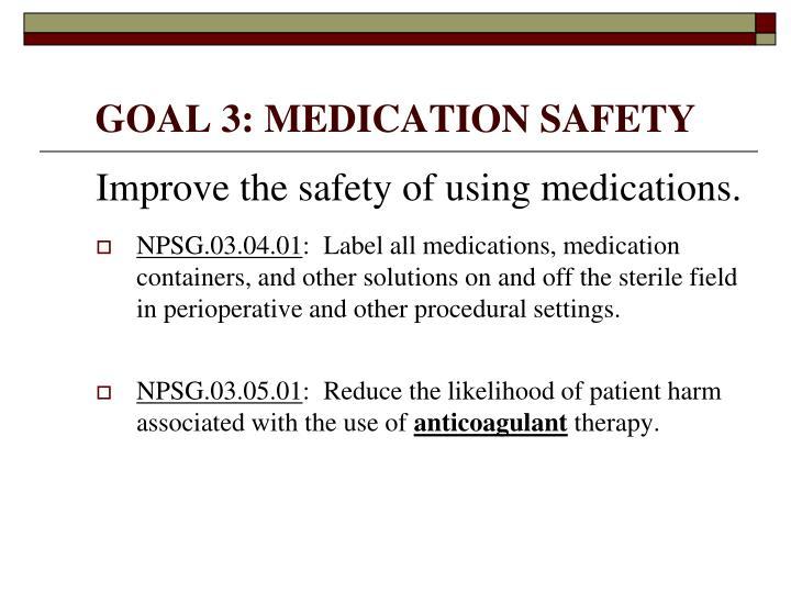 GOAL 3: MEDICATION SAFETY