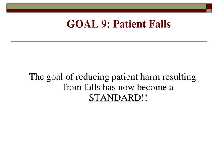 GOAL 9: Patient Falls