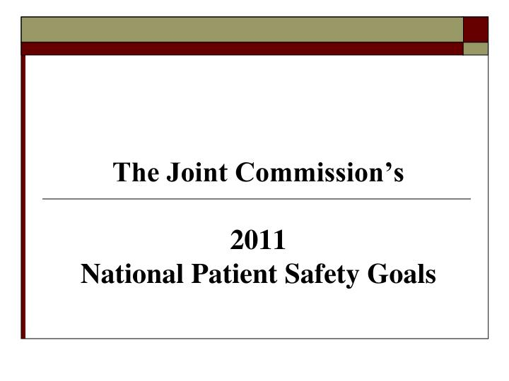 The joint commission s 2011 national patient safety goals