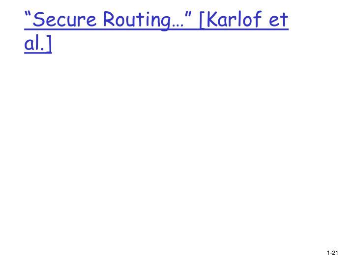 """""""Secure Routing…"""" [Karlof et al.]"""