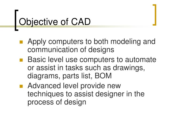 Objective of CAD