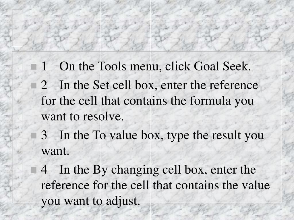 1On the Tools menu, click Goal Seek.