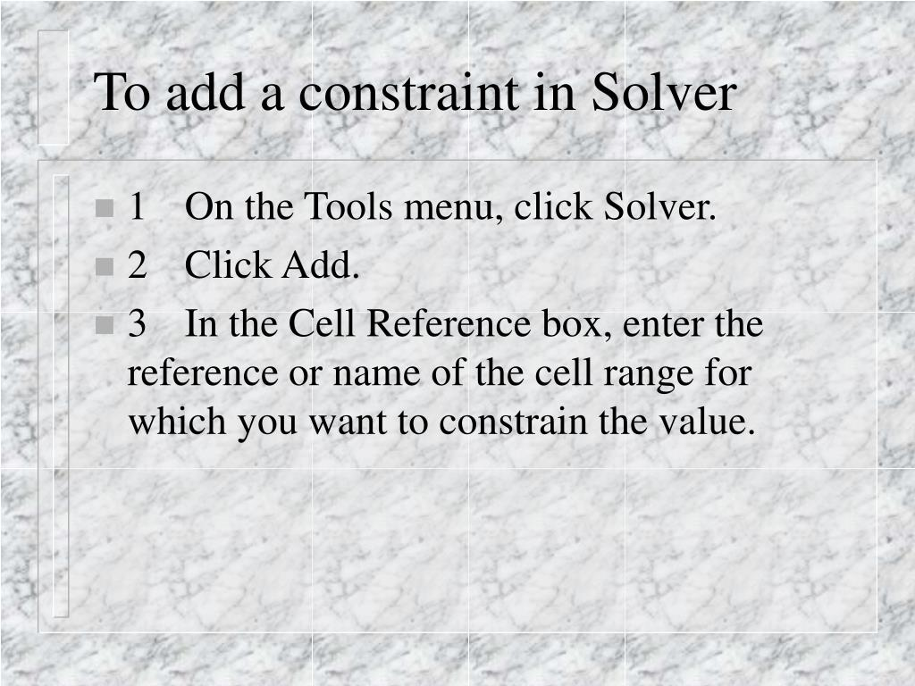 To add a constraint in Solver