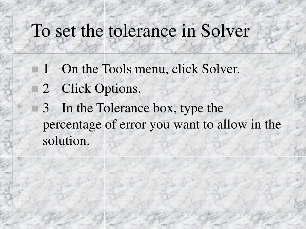 To set the tolerance in Solver