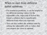 when to start from different initial solutions