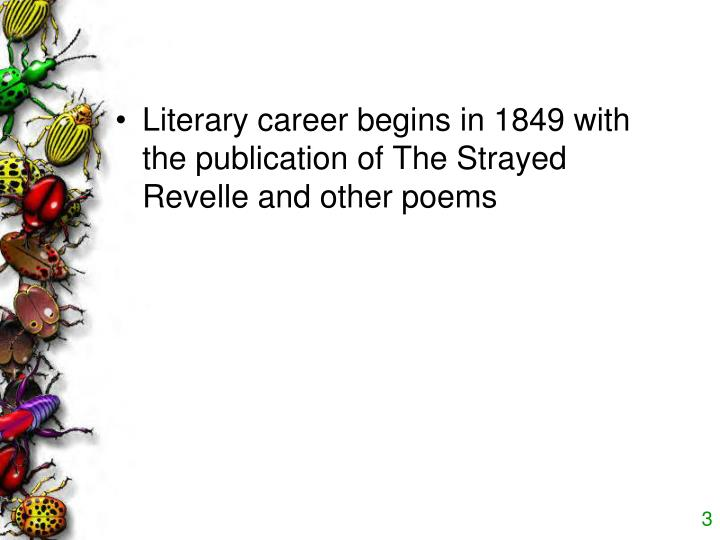 Literary career begins in 1849 with the publication of The Strayed