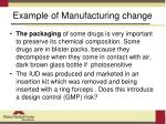example of manufacturing change