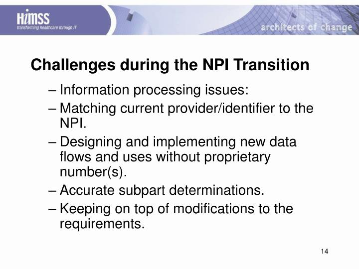 Challenges during the NPI Transition