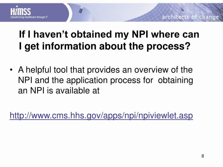 If I haven't obtained my NPI where can I get information about the process?