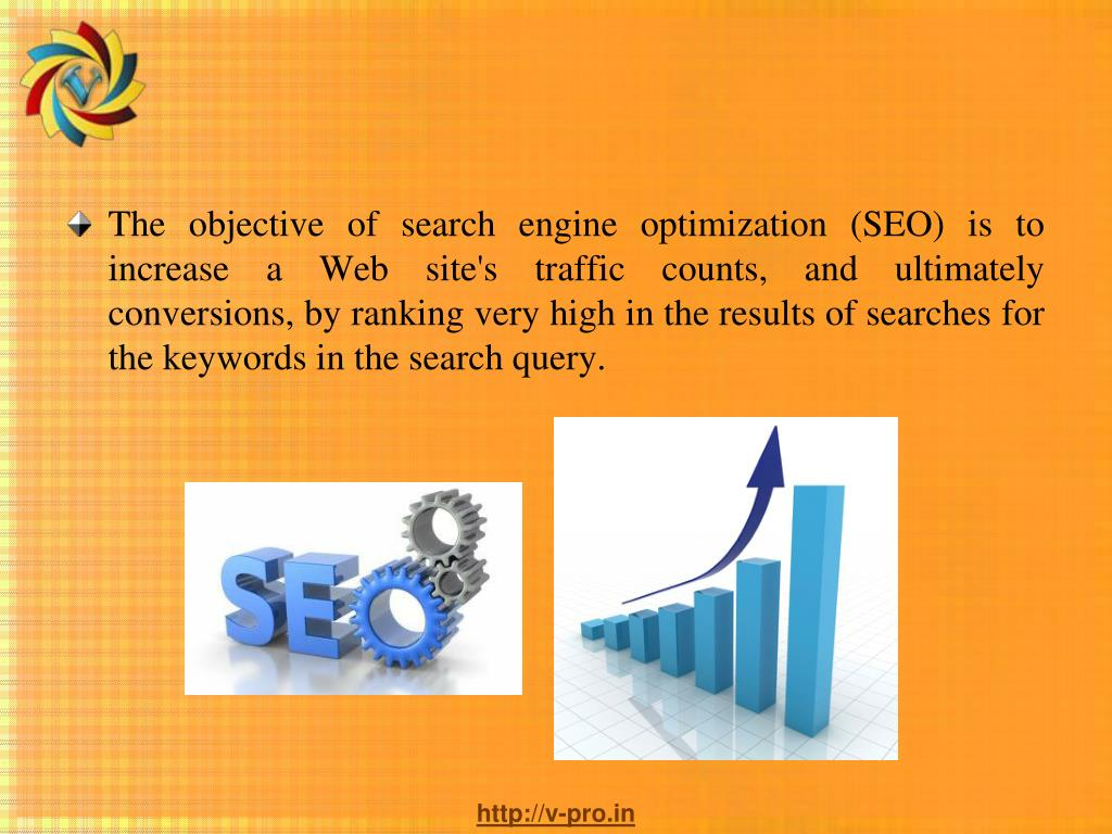The objective of search engine optimization (SEO) is to increase a Web site's traffic counts, and ultimately conversions, by ranking very high in the results of searches for the keywords in the search query.