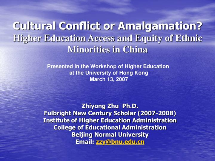 cultural conflict or amalgamation higher education access and equity of ethnic minorities in china n.