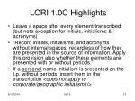 lcri 1 0c highlights