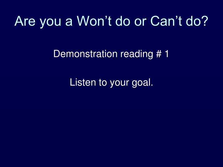 Are you a Won't do or Can't do?
