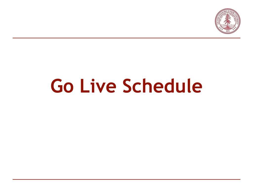 Go Live Schedule
