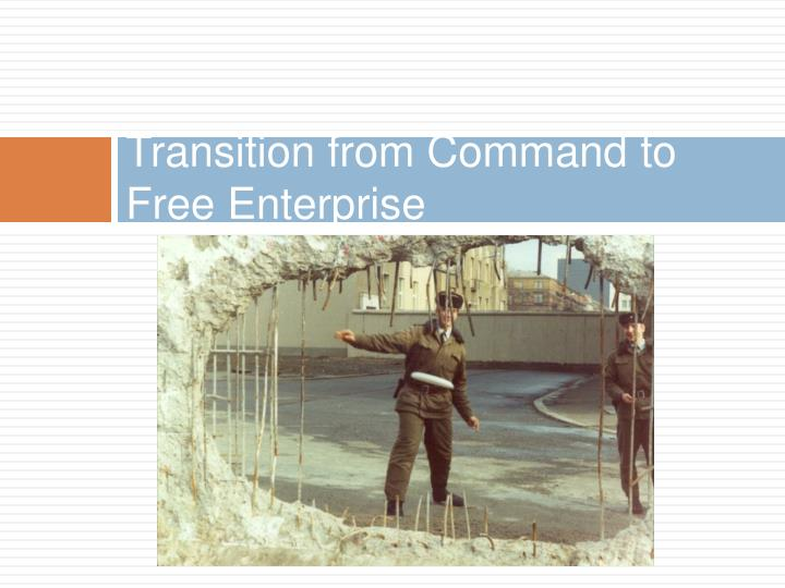 transition from command to free enterprise n.