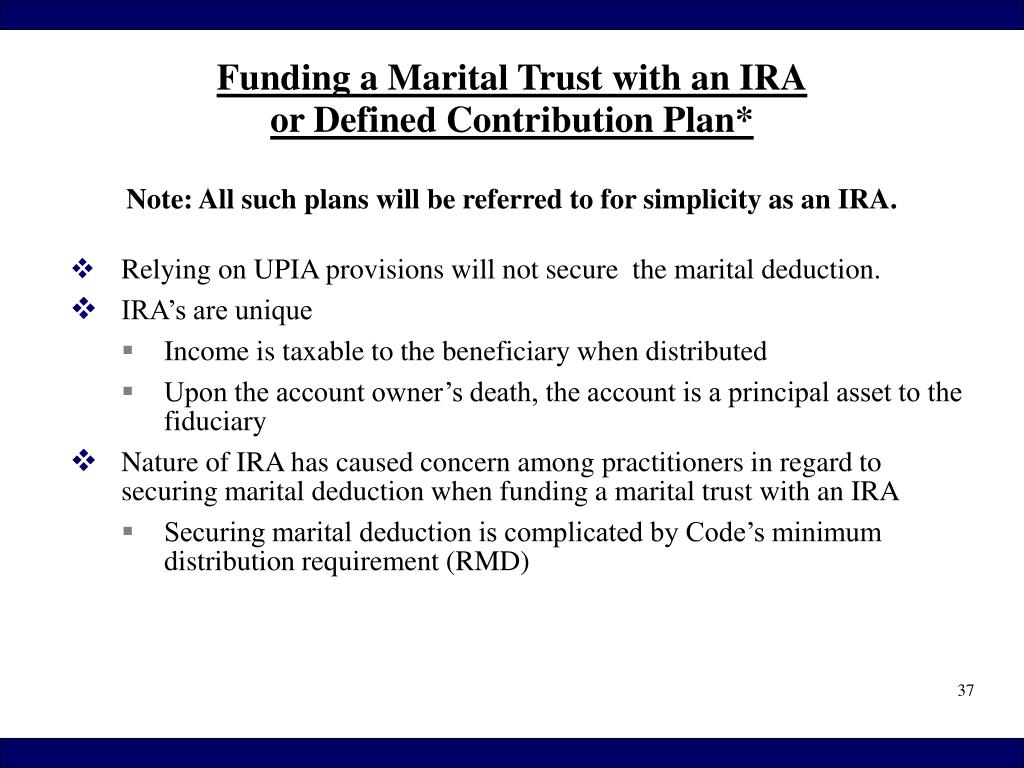 Relying on UPIA provisions will not secure  the marital deduction.