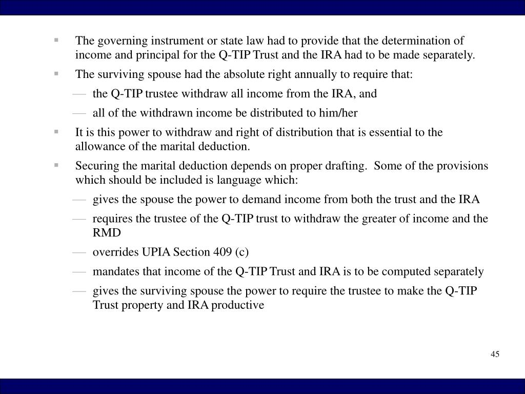 The governing instrument or state law had to provide that the determination of income and principal for the Q-TIP Trust and the IRA had to be made separately.