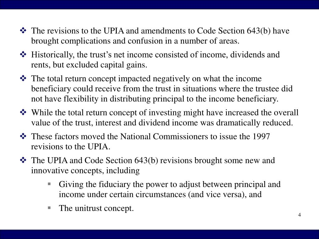 The revisions to the UPIA and amendments to Code Section 643(b) have brought complications and confusion in a number of areas.