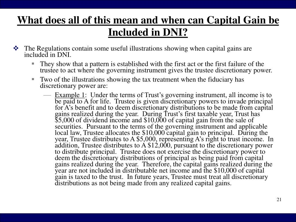 The Regulations contain some useful illustrations showing when capital gains are included in DNI.