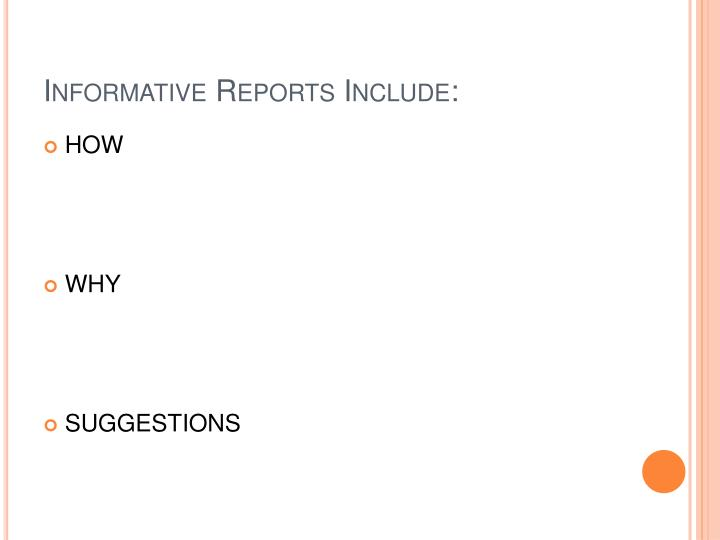 Informative Reports Include: