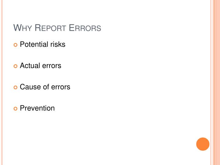 Why Report Errors