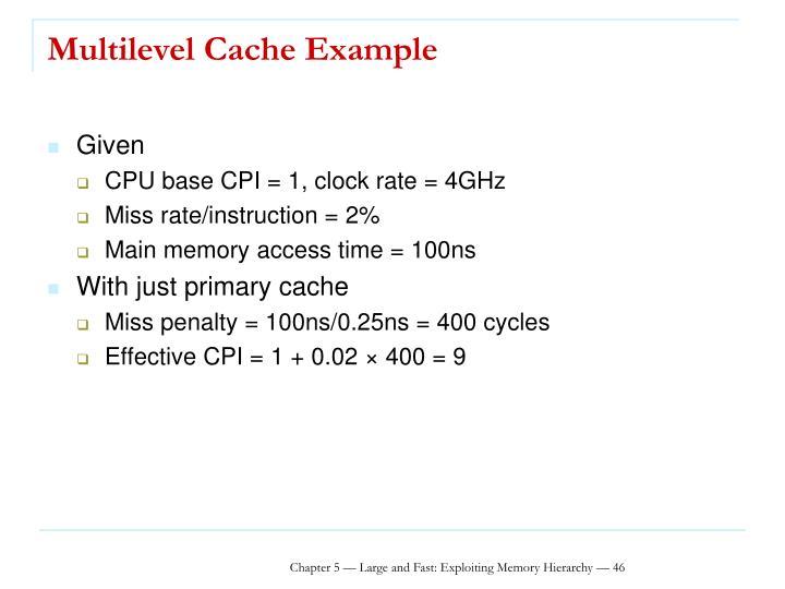 Multilevel Cache Example