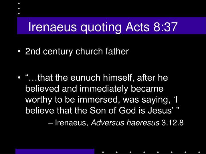 Irenaeus quoting Acts 8:37