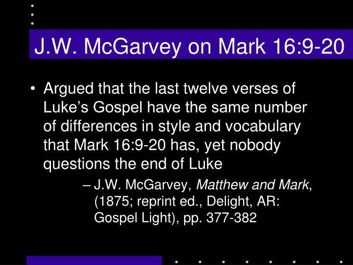 J.W. McGarvey on Mark 16:9-20
