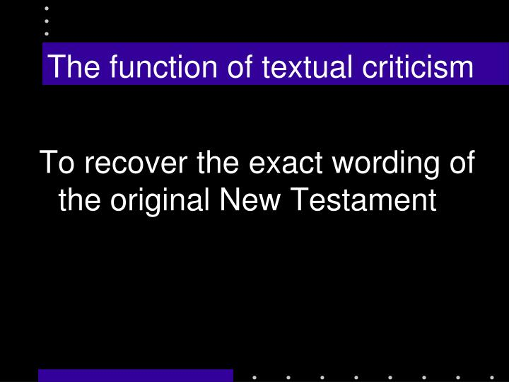 The function of textual criticism
