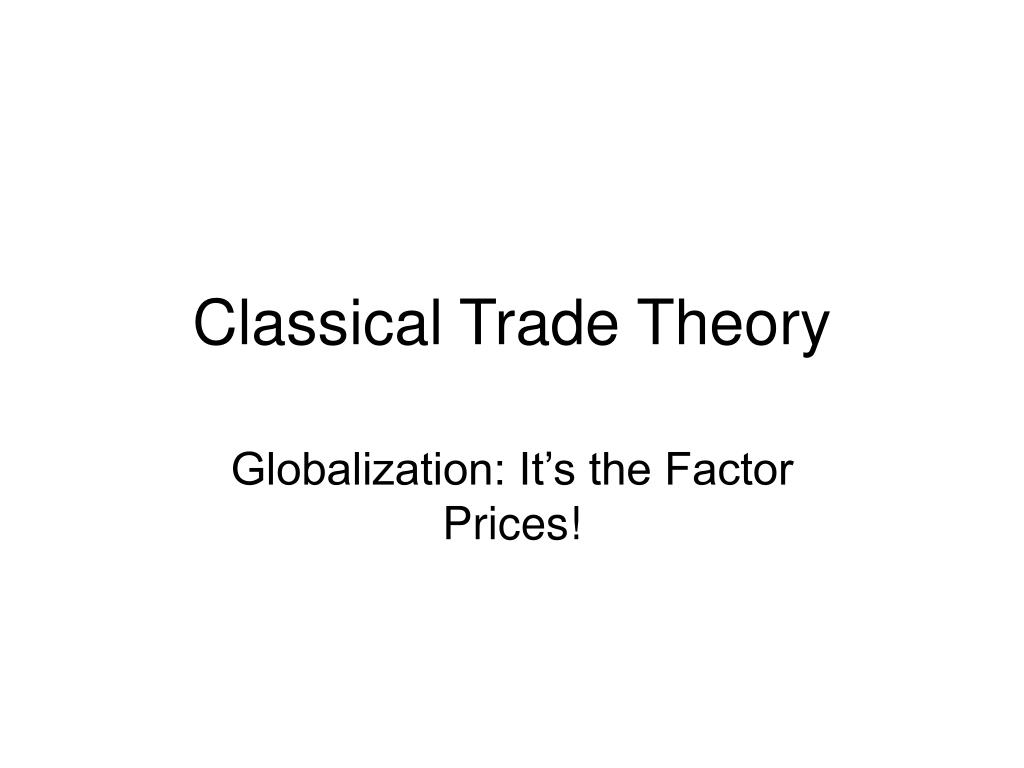 classical trade theory l.