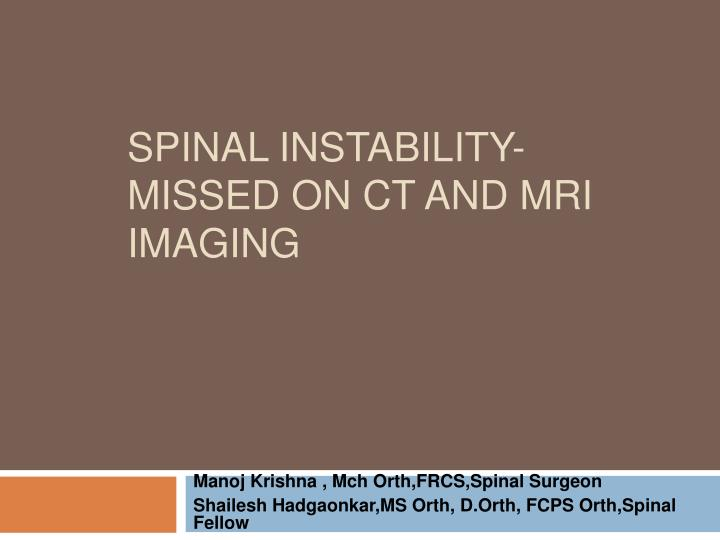 spinal instability missed on ct and mri imaging n.