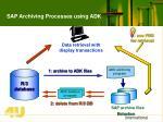 sap archiving processes using adk