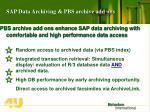 sap data archiving pbs archive add ons