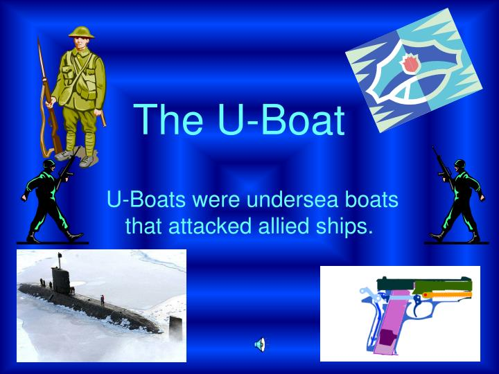 U boats were undersea boats that attacked allied ships